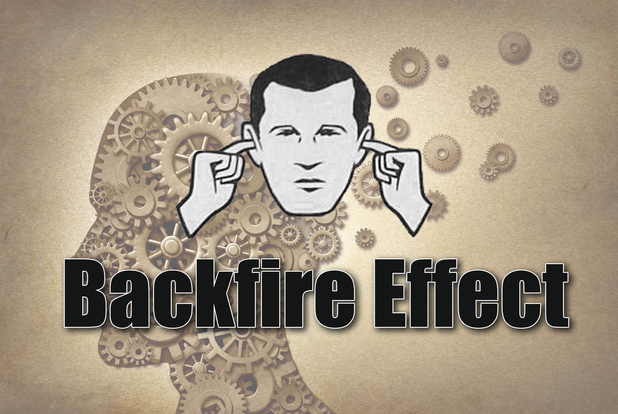 how to avoid backfire effect